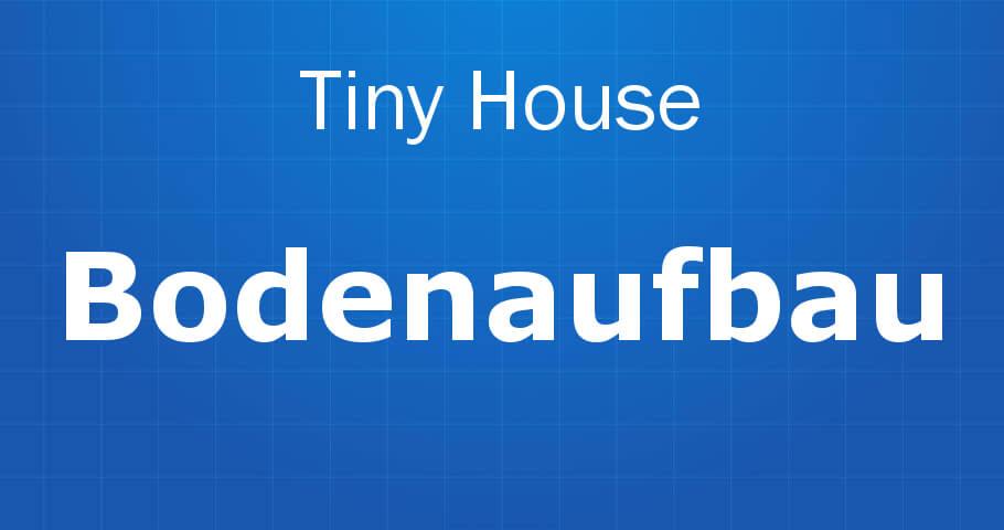 Tiny House Bodenaufbau Banner