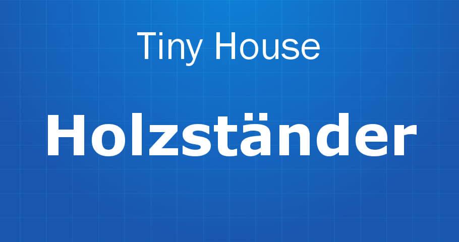 Tiny House Holzständer Banner